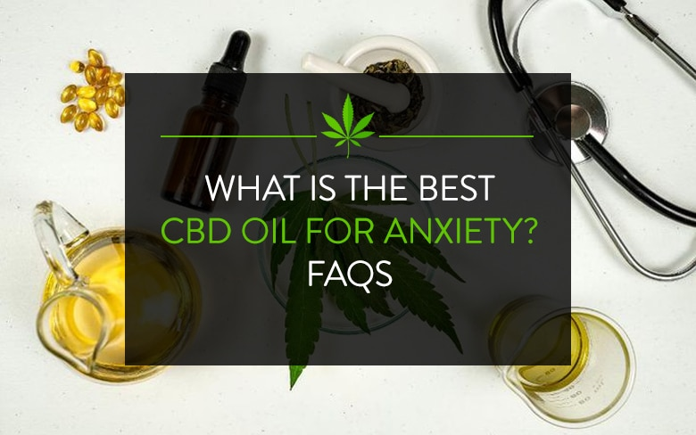 What is the best CBD Oil for Anxiety