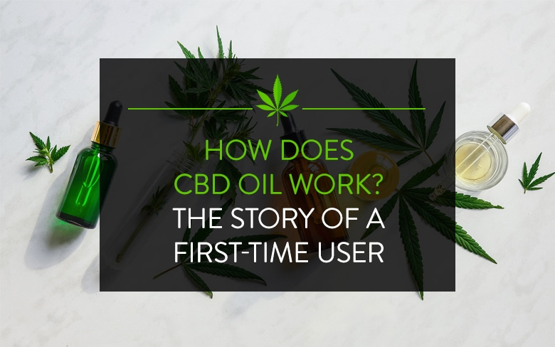 How Does CBD Oil Work - First TIme User